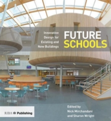 Image for Future schools  : innovative design for existing and new buildings