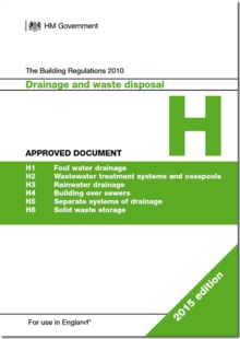 Image for The Building Regulations 2010Approved document H,: Drainage and waste disposal