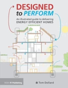 Image for Designed to perform  : an illustrated guide to delivering energy efficient homes