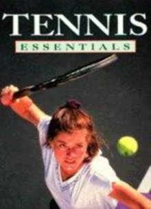 Image for Tennis essentials  : step-by-step techniques to improve your skills