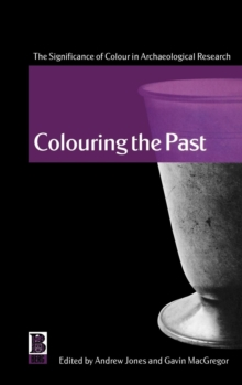 Image for Colouring the past  : the significance of colour in archaeological research