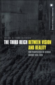 Image for The Third Reich between vision and reality  : new perspectives on German history, 1918-1945