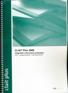 Image for CLAIT Plus 2006 Unit 1 Integrated E-Document Production Using Windows 7 and Word 2010