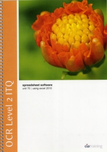 Image for OCR Level 2 ITQ - Unit 70 - Spreadsheet Software Using Microsoft Excel 2010