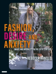 Image for Fashion, desire and anxiety  : image and morality in the 20th century