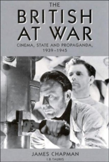 Image for The British at war  : cinema, state and propaganda, 1939-1945