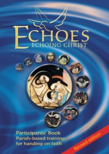 Image for Echoes - Participant's Book : Parish-Based Training for Handing on Faith