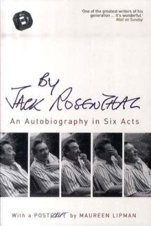 Image for By Jack Rosenthal  : an autobiography in six acts