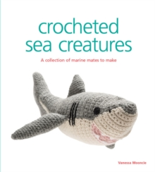 Image for Crocheted sea creatures  : a collection of marine mates to make