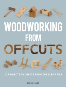 Image for Woodworking from offcuts  : the insider's guide to landing a job in the gaming world
