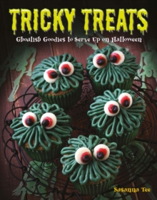 Image for Tricky treats  : ghoulish goodies to serve up on Halloween