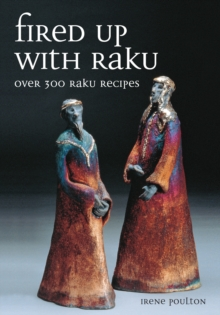 Image for Fired up with raku  : over 300 raku recipes
