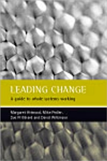 Image for Leading change  : a guide to whole systems working
