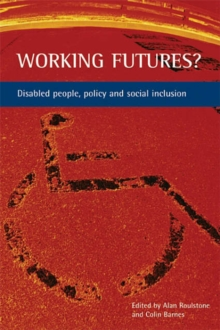 Image for Working futures  : disabled people, policy and social inclusion