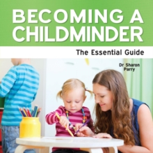 Image for Becoming a childminder  : the essential guide