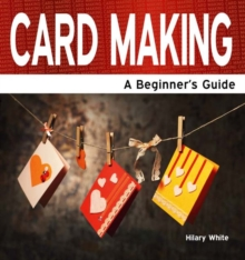 Image for Card Making : A Beginner's Guide