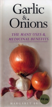 Image for Garlic and Onions : The Many Uses and Benefits