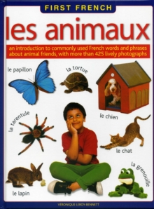 Image for Les animaux  : an introduction to commonly used French words and phrases about animal friends, with more than 425 lively photographs