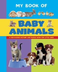 Image for My book of baby animals  : a fun-packed picture and puzzle book for little ones