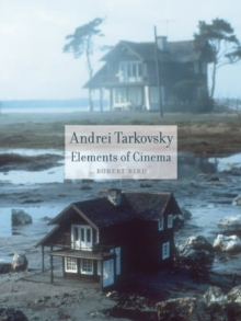 Image for Andrei Tarkovsky  : elements of cinema