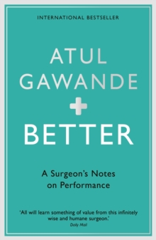 Image for Better  : a surgeon's notes on performance