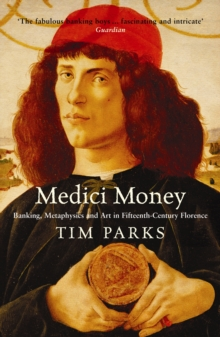 Image for Medici money  : banking, metaphysics, and art in fifteenth-century Florence