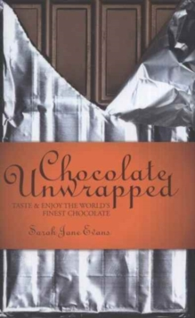 Image for Chocolate unwrapped  : taste & enjoy the world's finest chocolate