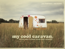 Image for My cool caravan  : an inspirational guide to retro-style caravans