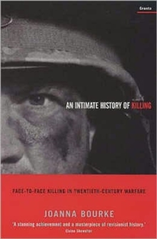 Image for An intimate history of killing  : face-to-face killing in twentieth century warfare