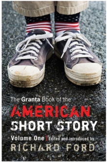 Image for The Granta book of the American short storyVolume 1
