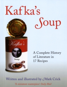 Image for Kafka's soup  : a complete history of world literature in 17 recipes
