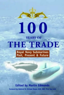 Image for 100 Years of the Trade : RN Submarines Past, Present and Future