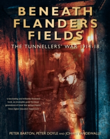 Image for Beneath Flanders fields  : the tunnellers' war 1914-1918