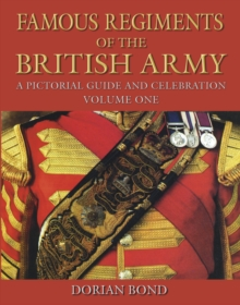 Image for Famous regiments of the British Army  : a pictorial guide and celebrationVolume 1