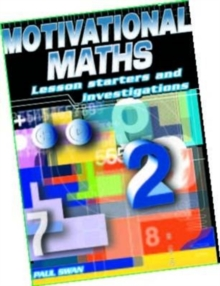 Image for Motivational maths  : lesson starters and investigations