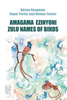 Image for Amagama Ezinyoni : Zulu Names of Birds