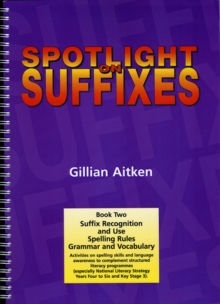 Image for Spotlight on Suffixes Book 2 : Suffix Recognition and Use, Spelling Rules and Grammar and Vocabulary