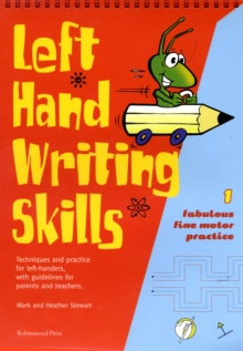 Image for Left hand writing skills  : techniques and practice for left-handers, with guidelines for parents and teachers1,: Fabulous fine motor practice