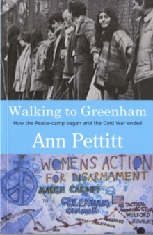 Image for Walking to Greenham  : how the peace camp began and the Cold War ended