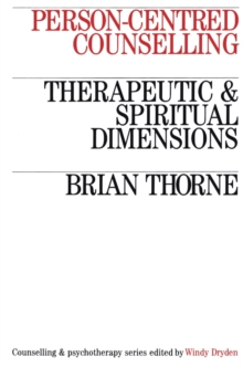 Image for Person-Centred Counselling : Therapeutic and Spiritual Dimensions