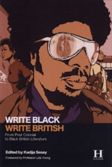 Image for Write black, write British  : from post colonial to black British literature