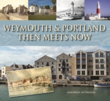 Image for Weymouth & Portland  : then meets now