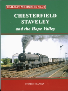 Image for Rail Railway Memories No.30 CHESTERFIELD, STAVELEY & the Hope Valley