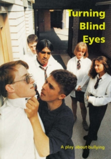 Image for Turning Blind Eyes : A Play About Bullying