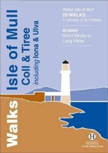 Image for Walks, Isle of Mull, Coll & Tiree including Iona & Ulva  : 29 walks, 1-10 1/2 mls (1.6-17 kms)