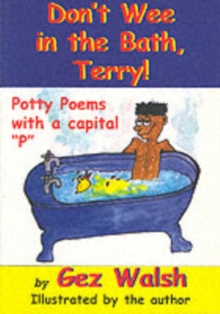 Image for Don't wee in the bath, Terry!  : potty poems with a capital 'P'