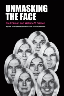 Image for Unmasking the Face : A Guide to Recognizing Emotions from Facial Expressions