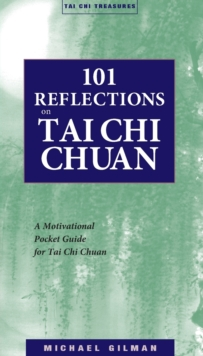 Image for 101 Reflections on Tai Chi Chuan : A Motivational Guide for Tai Chi Chuan