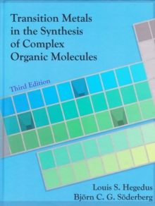 Image for Transition metals in the synthesis of complex organic molecules