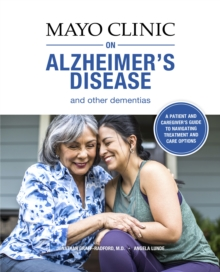 Image for Mayo Clinic On Alzheimer's Disease And Other Dementias : A guide for people with dementia and those who care for them